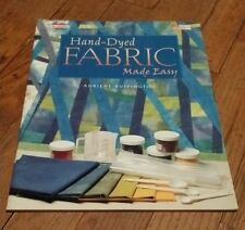 HAND-DYED FABRIC MADE EASY Book by ADRIENE BUFFINGTON (Great for Beginners too!)