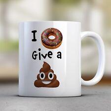 I Donut Give a Sh*t Poop Coffee Tea Mug Cup. 11 oz. Dishwasher Safe