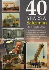 Forty Years a Salesman R J Lloyd, Coles Cranes, Excavators, Hymac, Priestman