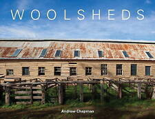 Woolsheds: A Visual Journey of the Australian Woolshed by Andrew Chapman new