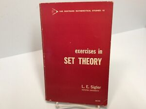 Exercises in Set Theory by L. E. Sigler (PPBK 1966)