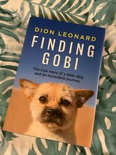 Finding Gobi Dion Leonard True Story of a Little Dog 1st / 1st  H/B Book Signed