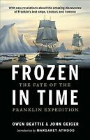 Frozen in Time : The Fate of the Franklin Expedition, Paperback by Beattie, O...