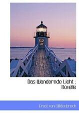 Das Wandernde Licht: Novelle: By Ernst von Wildenbruch