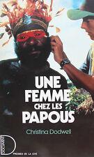 UNE FEMME CHEZ LES PAPOUS PAR CHRISTINA DODWELL