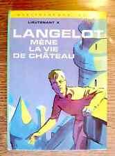 BV - LANGELOT MENE LA VIE DE CHATEAU 1971 Lieutenant X