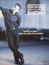 PUBLICITÉ EUROPE 1 CHRISTOPHE DECHAVANNE TOUS LES JOURS DE 11H - 12H