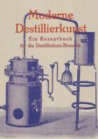Rezeptbuch Destillierkunst Schnaps brennen / Liköre Essenzen Aromen - Anleitung!