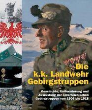 LIBRO DIE K.K. LANDWEHR GEBIRGSTRUPPEN 1906 - 1918  KUK
