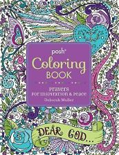 Posh Adult Coloring Book : Prayers for Peace and Inspiration by Deborah...