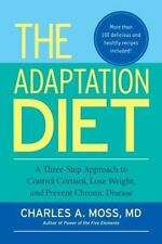 The Adaptation Diet: A Three-Step Approach to Control Cortisol, Lose Weight, and