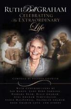 Ruth Bell Graham : Celebrating the Extraordinary Life (2007, Paperback)