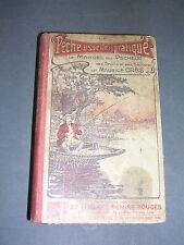 Maurice Cabs la pêche usuelle et pratique le manuel du pêcheur 1905 gravures