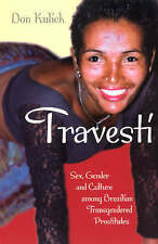Travesti: Sex, Gender, and Culture among Brazilian Transgendered Prostitutes (Wo