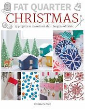 Fat Quarter: Christmas: 25 Projects to Make from Short Lengths of Fabric (Paperb