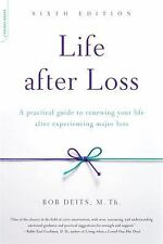 Life after Loss : A Practical Guide to Renewing Your Life after Experiencing...