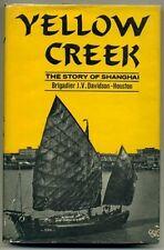 J. V. DAVIDSON-HOUSTON Yellow Creek Story of Shanghai 1962 First edition