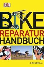 Bike-Reparaturhandbuch von Chris Sidewells (2013, Kunststoffeinband)
