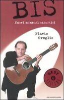 Bis. Nuovi Momenti Catartici,Flavio Oreglio  ,Arnoldo Mondadori Editore,2004