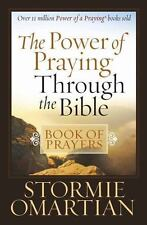 The Power of Praying Through the Bible Book of Prayers by Stormie Omartian...