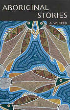 ~Aboriginal Stories by A.W. Reed - VGC~