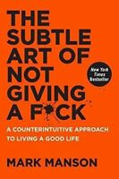 The Subtle Art of Not Giving a F*ck:  by Mark Manson (HARDCOVER)