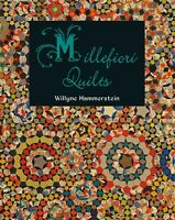 MILLEFIORI QUILTS BY WILLYNE HAMMERSTEIN~PATTERN BOOK~QUILTMANIA~PASSACAGLIA