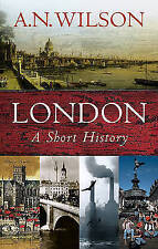 """""""AS NEW"""" London: A Short History (Universal History), Wilson, A N, Book"""