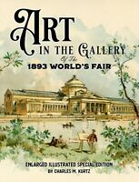 Art in the Gallery of the 1893 World's Fair: Enlarged Illustrated Book *NEW*
