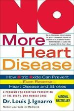 No More Heart Disease : How Nitric Oxide Can Prevent---Even Reverse---Heart...