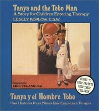 Tanya and the Tobo Man / Tanya Y El Hombre Tobo: A Story for Children Entering