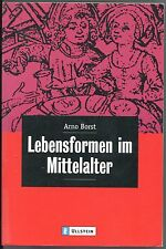 Arno Borst - Lebensformen im Mittelalter