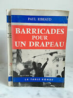 Paul Ribeaud Barricades pour un drapeau La table ronde 1960