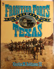 *Signed By Author * Frontier Forts of Texas by Robinson, Charles M., III Pb MG3