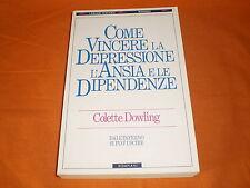c. dowling come vincere l'ansia la depressione e le dipendenze 1994