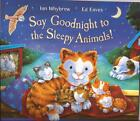 SAY GOODNIGHT TO THE SLEEPY ANIMALS Children's Reading Picture Story Book