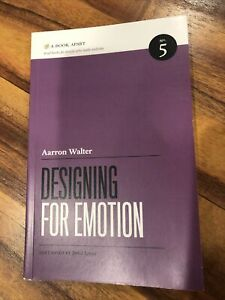 Designing for Emotion by Aarron Walter - First Edition Aaron Walter