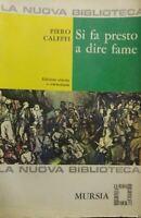 SI FA PRESTO A DIRE FAME P. CALEFFI  P12264