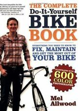 The Complete Do-It-Yourself Bike Book: Everything You Need to Know to Fix, Maint
