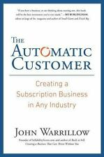The Automatic Customer : Creating a Subscription Business in Any Industry by Jo…