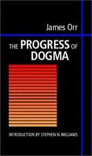 The Progress of Dogma by Orr James (2000, Paperback, Reprint)