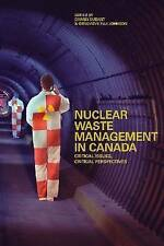 NEW Nuclear Waste Management in Canada: Critical Issues, Critical Perspectives