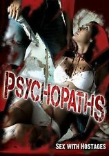 Psychopaths: Sex with Hostages (DVD, 2011)