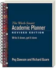 The Work-Smart Academic Planner: Write it Down, Get it Done by Richard Guare, Peg Dawson (Paperback, 2017)