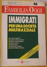 """bimestrale  FAMIGLIA OGGI  """"IMMIGRATI PER UNA SOCIETà MULTIRAZZIALE""""  1990"""