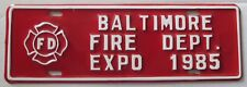 1985 BALTIMORE FIRE DEPARTMENT EXPO BOOSTER License Plate SUPERB QUALITY