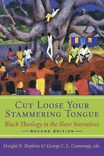 Cut Loose Your Stammering Tongue, Second Edition: Black Theology in the Slave Na