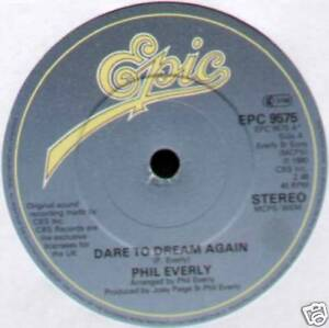 """PHIL EVERLY~DARE TO DREAM AGAIN / LONELY DAYS, LONELY NIGHTS~1980 UK VINYL 7"""""""