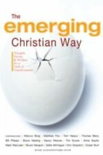 The Emerging Christian Way: Thoughts, Stories, and Wisdom for a Faith of Transfo