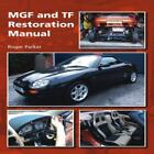 MGF and TF Restoration Manual by Roger Parker (2013, Hardcover)